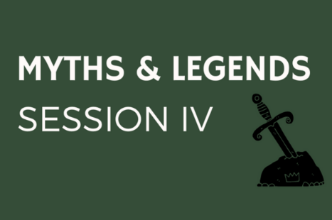 Session 4: Myths & Legends