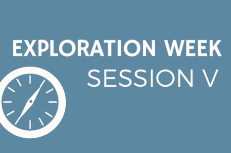 Session 5: Exploration Week